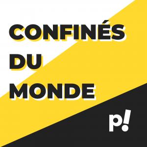 Pépère News Confinés Monde Podcast