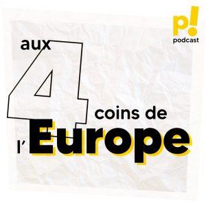 Visuel podcast Aux 4 coins de l'Europe