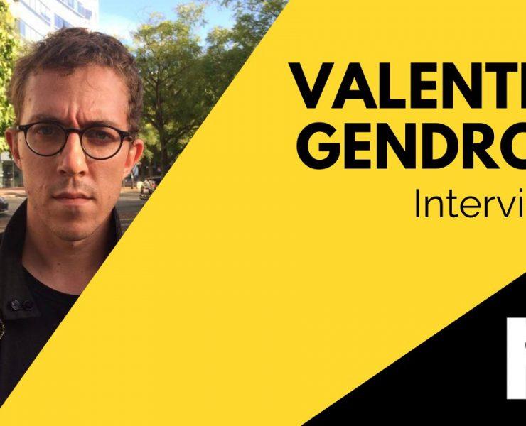Valentin Gendrot Interview