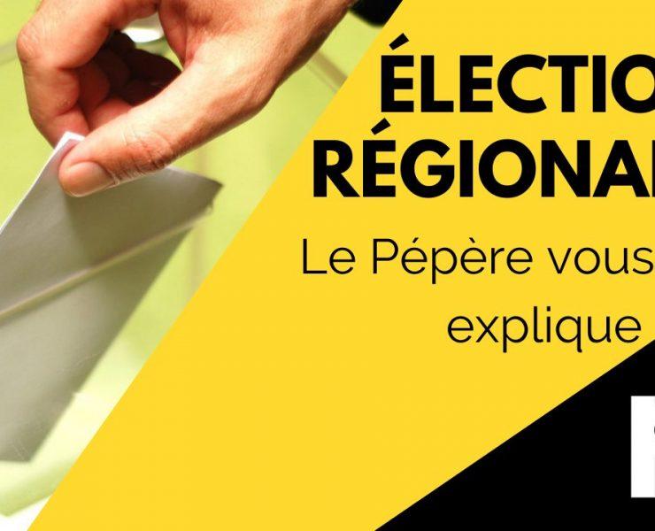 Élections régionales, le Pépère vous explique